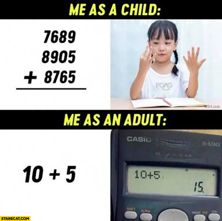 Me as a child vs me as an adult addint counting with a calculator comparison