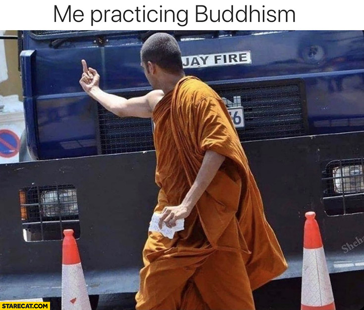 Me practicing buddhism middle finger