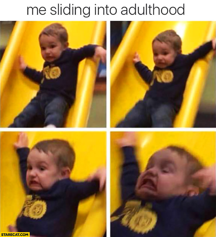 Me sliding into adulthood kid with silly face fail