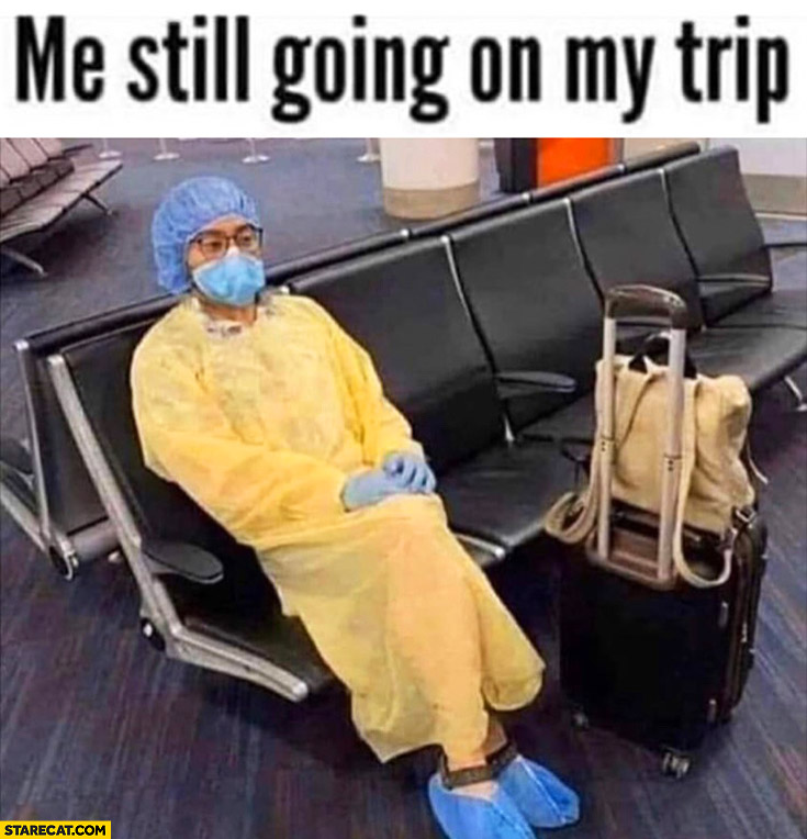 Me still going on my trip protective unifom all over