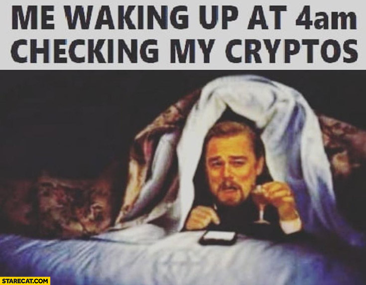 Me waking up at 4 am checking my cryptos Leonardo DiCaprio