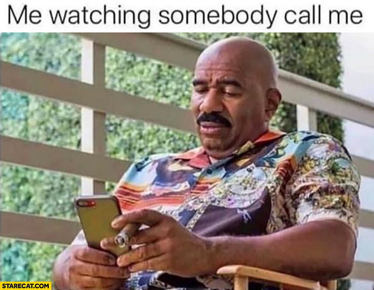 Me watching somebody call me