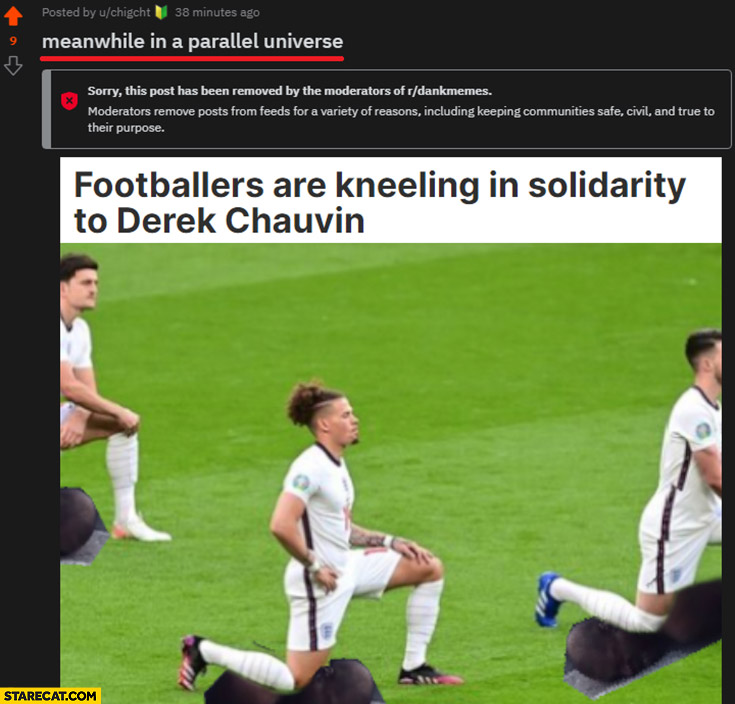 Meanwhile in a parallel universe: footballers are kneeling in solidarity to Derek Chauvin george floyd