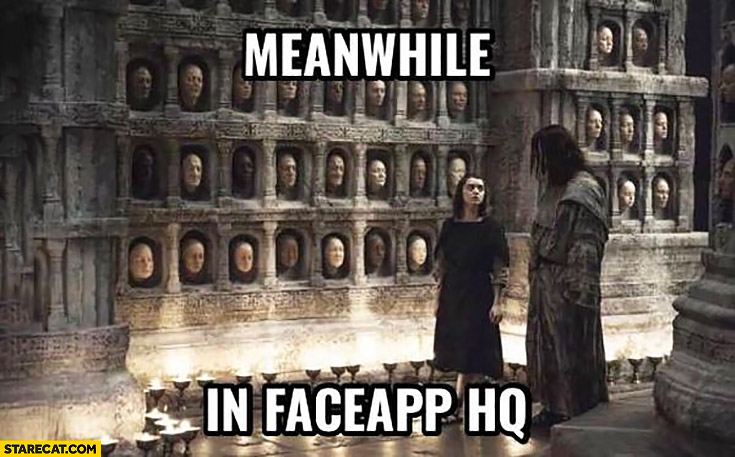 meanwhile in FaceApp HQ collecting peoples faces