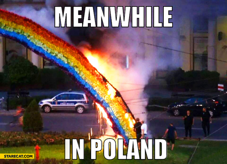 Meanwhile in Poland burning rainbow
