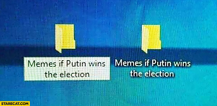 Memes if Putin wins the election Windows folders