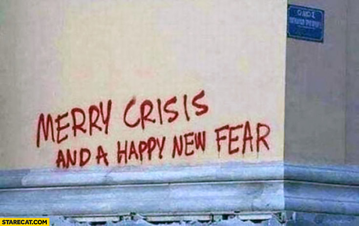 Merry crisis and a happy new fear written on a wall