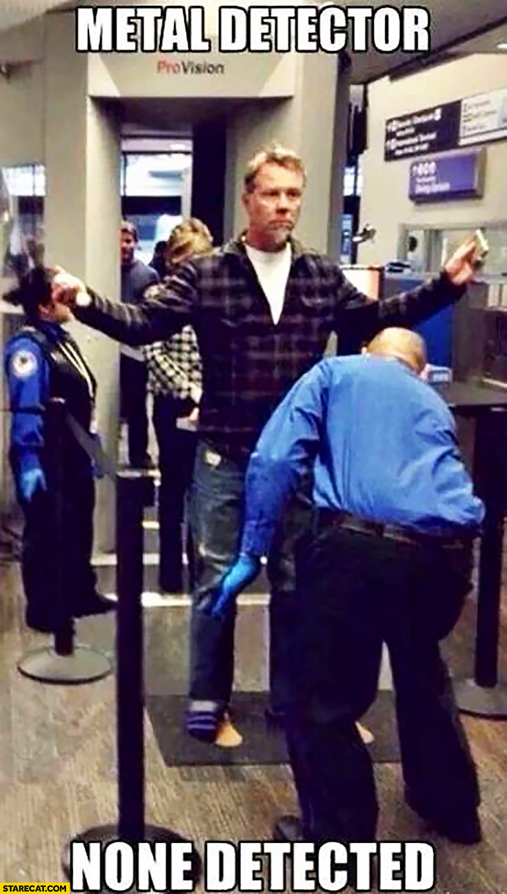 Metal detector: none detected. James Hetfield at the airport