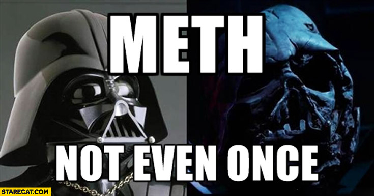 Meth not even once Darth Vader mask