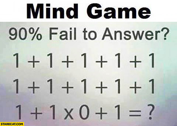 Mind game: what's the result 90% fail to answer one plus one