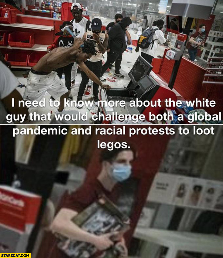 Minneapolis riot memes need to know more about the white guy that would challenge both a global pandemic and racial protest to loot LEGOs