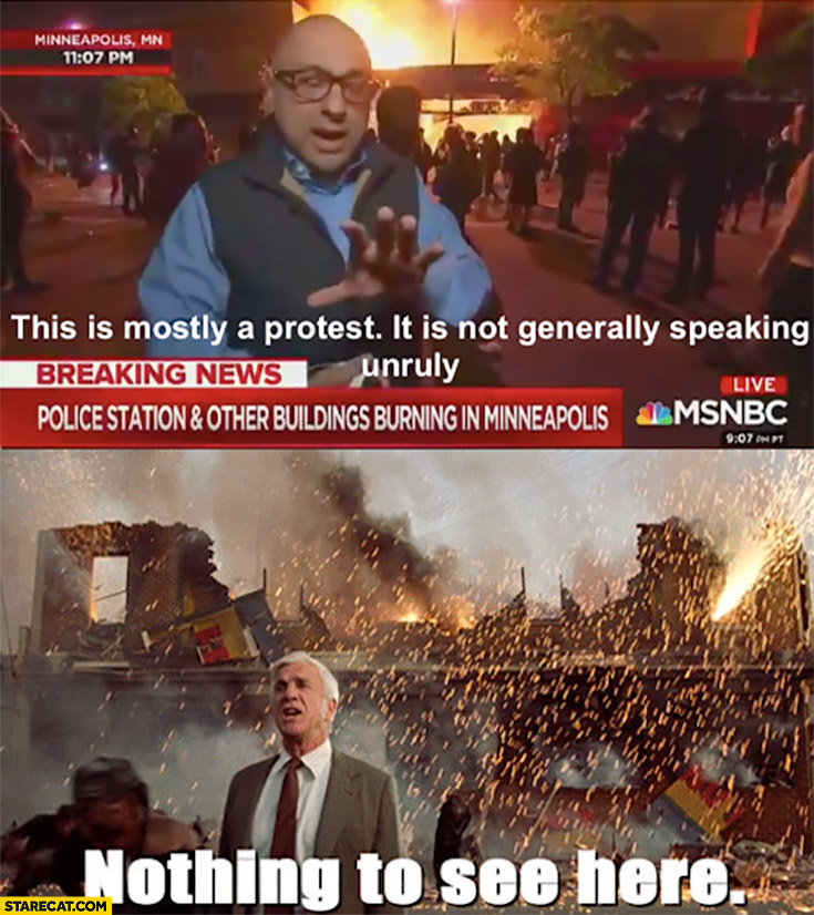 Minneapolis riots this is mostly a protest nothing to see here Minneapolis riot memes