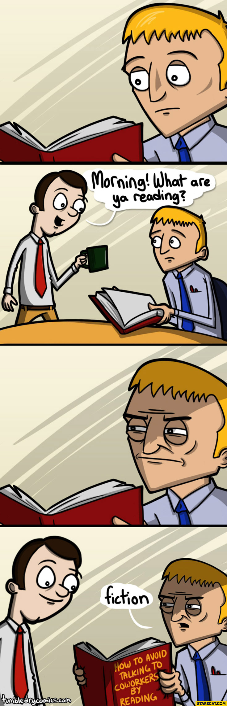 """Morning, what are you reading? Fiction. """"How to avoid talking to coworkers by reading"""" book"""
