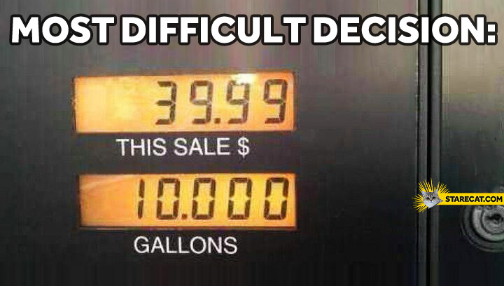 Most difficult decision first world problem refueling