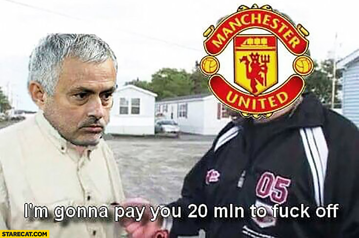Mourinho Manchester United I'm gonna pay you 20 million to fck off Trailer Park Boys