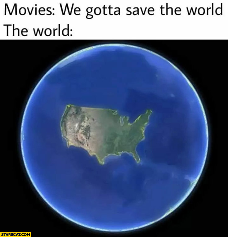 Movies: we gotta save the world, the world in the movies: America United States only