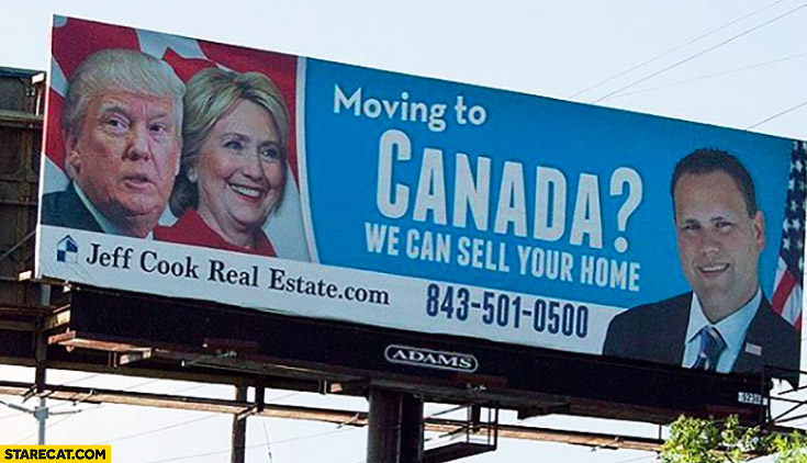 Moving to Canada? We can sell your home Donald Trump Hillary Clinton billboard