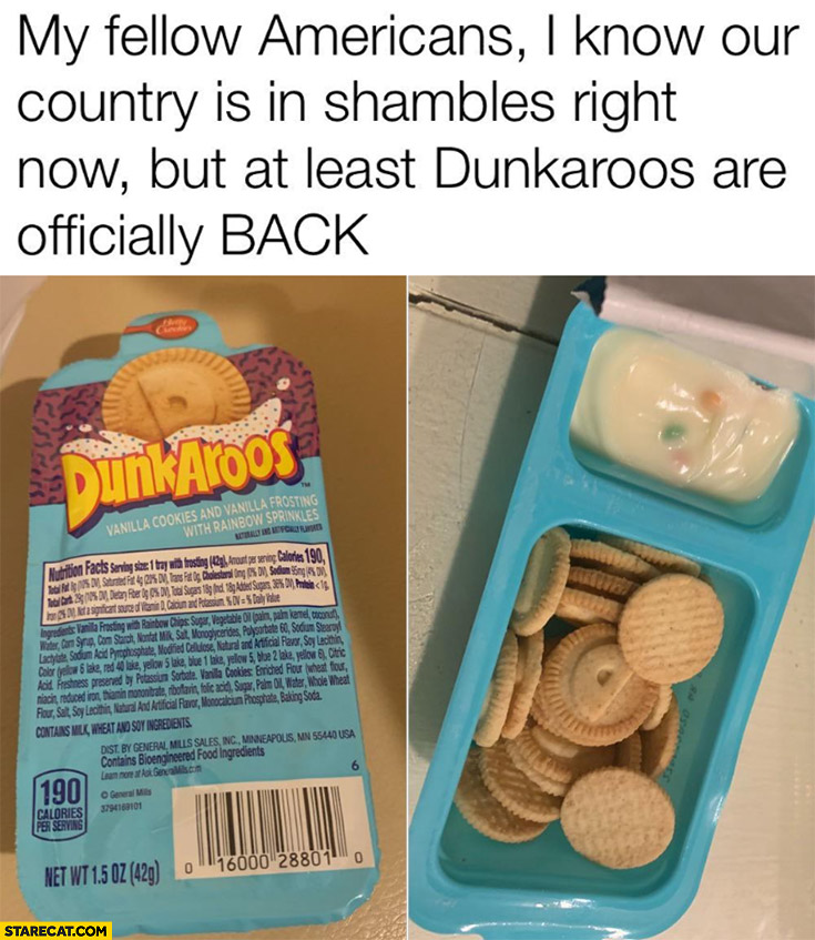 My fellow Americans: I know your country is in shamlbes right now but at least Dunkaroos are oficially back