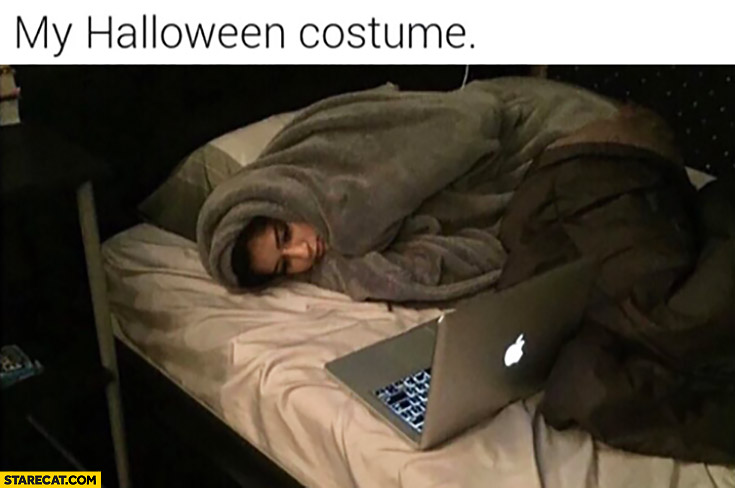 My halloween costume: sleeping wrapped in blankets
