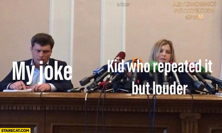 My joke vs kid who repeated it but louder press conference all microphones in front of a woman