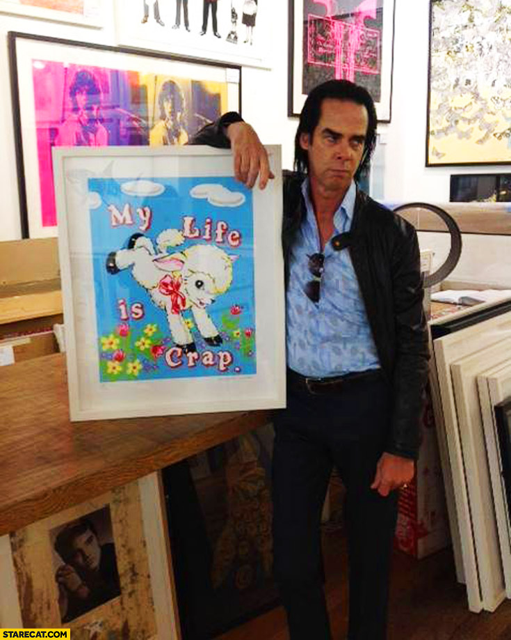 My life is crap Nick Cave