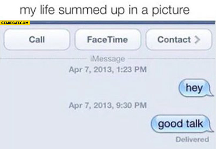 My life summed up in a picture hey good talk