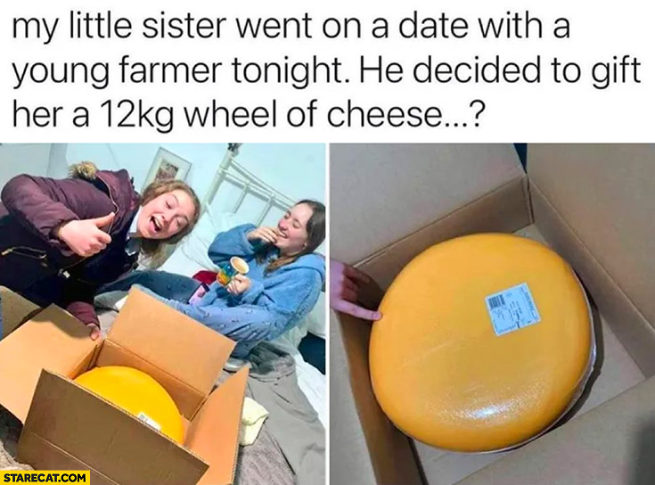 My little sister went on a date with a young farmer tonight he decided to gift her a 12kg wheel of cheese