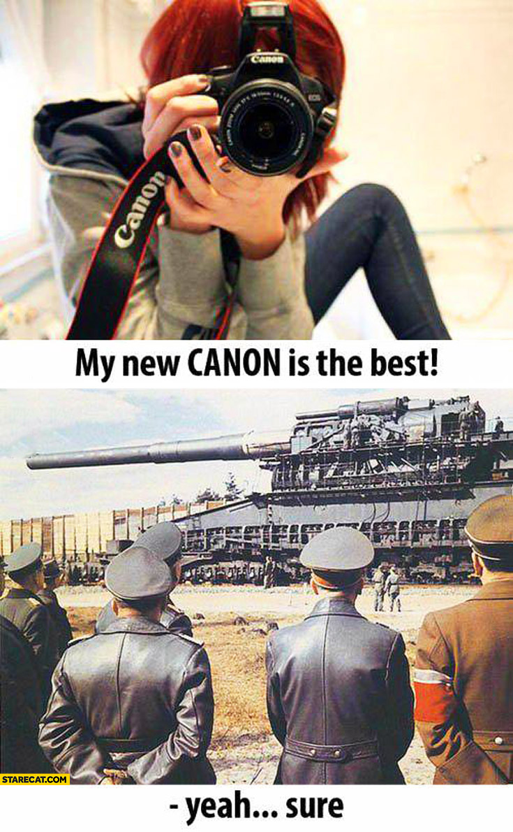 My new Canon is the best yeah sure