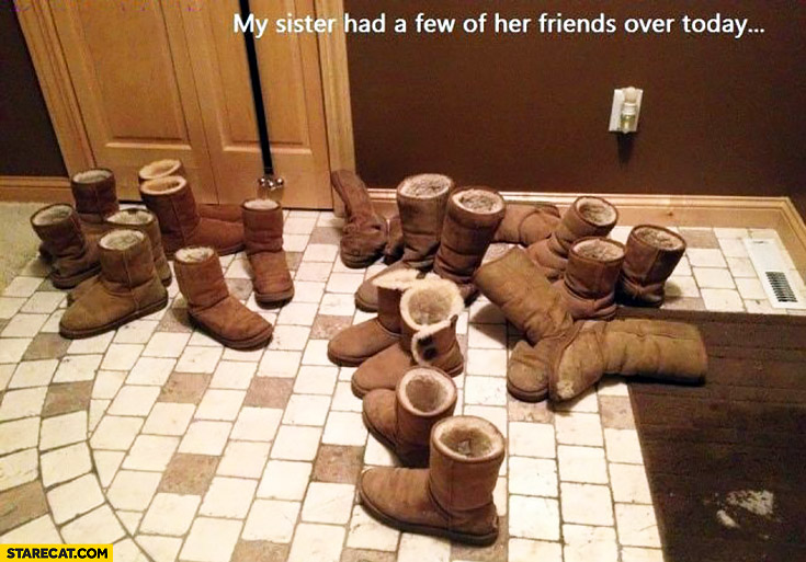 My sister had a few of her friends over today same winter boots shoes