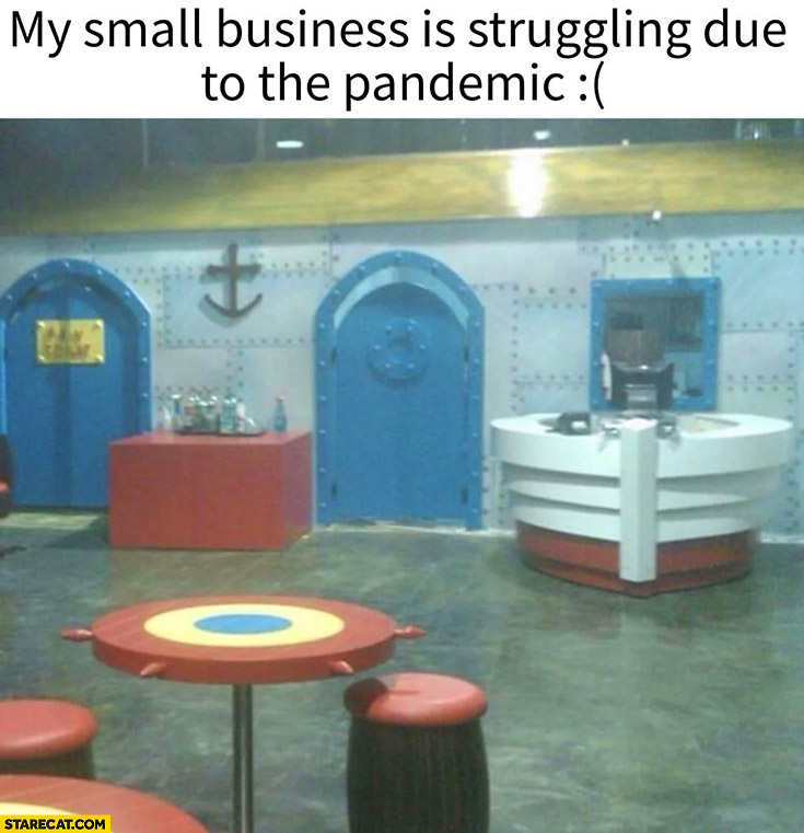 My small business is struggling due to the pandemic krusty krab spongebob restaurant