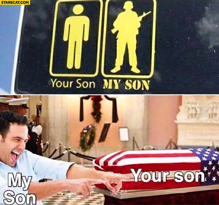My son is a soldier sticker. My son is alive, your son is dead