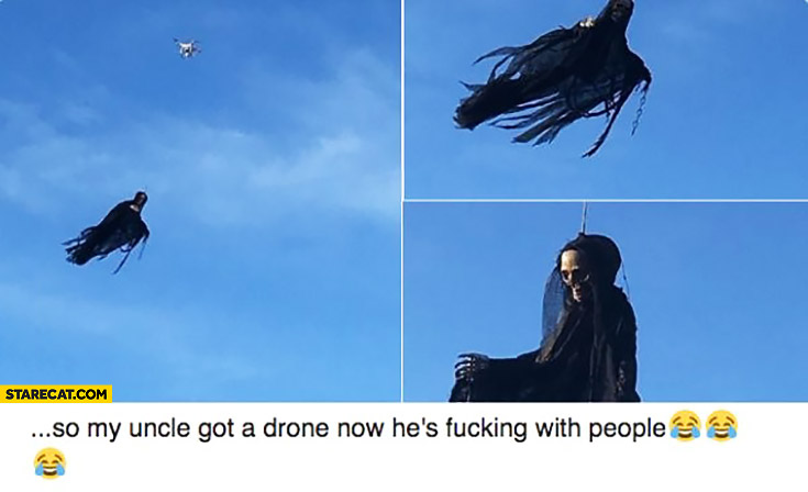 My uncle got a drone and he's messing with people. Death hanging from above