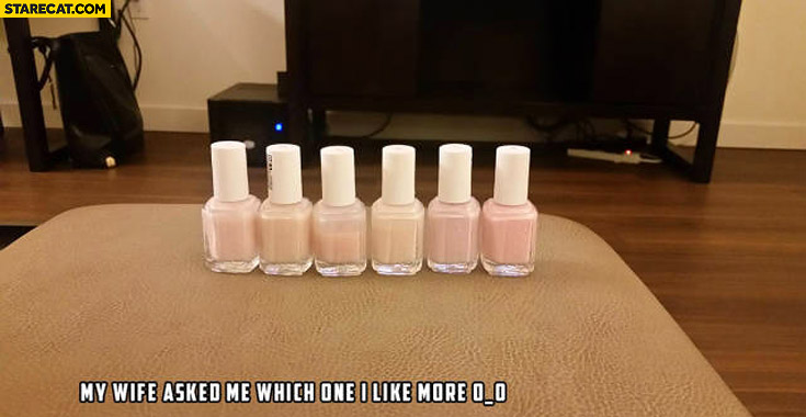 My wife asked me which one I like more beige nail polish