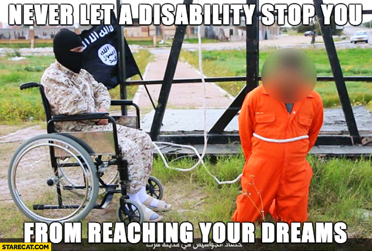 Never let a disability stop you from reaching yor dreams ISIS execution on wheelchair