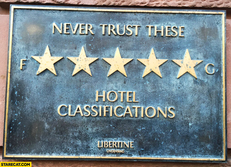 Never trust these fcking hotel classifications five stars trolling creative use of asterisk