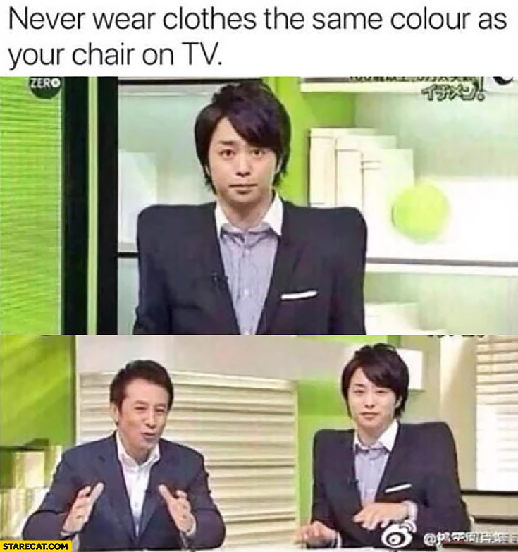 Never wear clothes the same colour as your chair on TV