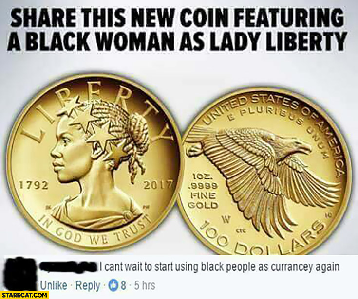 New coin featuring a black woman as lady liberty. I can't wait to start using black people as currency again