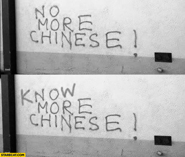 No more chinese, know more chinese