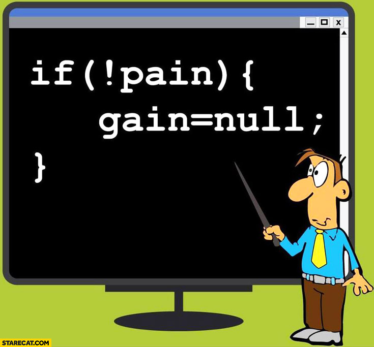 No pain no gain in programming language code