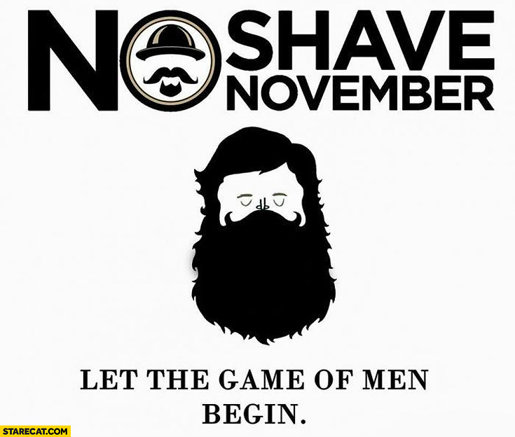 no shave november let the game of men begin