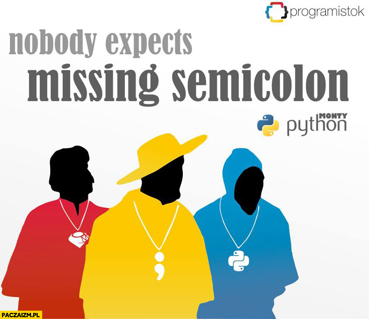 Nobody expects missing semicolon Spanish inquisition