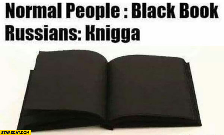 Normal people: black book, Russians: knigga