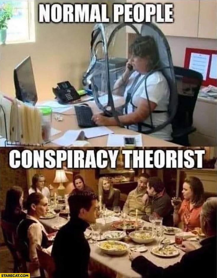 Normal people vs conspiracy theorist covid coronavirus comparison