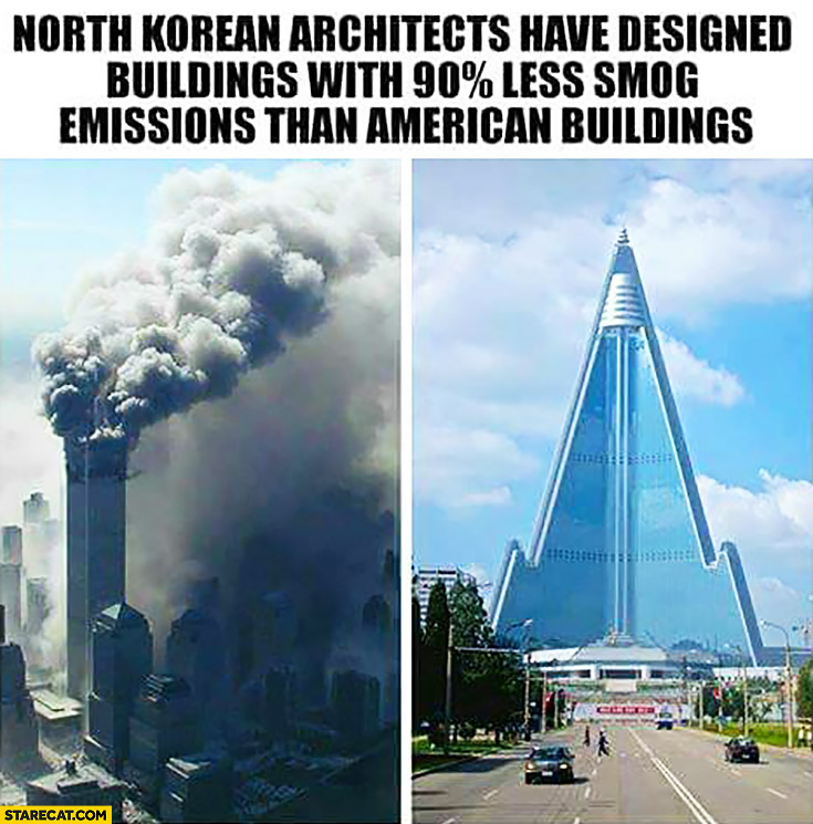 North Korean architects have designed buildings with 90% percent less smog emissions than american buildings WTC World Trade Center on fire terrorist attacks
