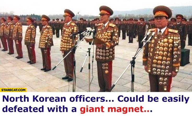 North Korean officers could be easily defeated with a giant magnet