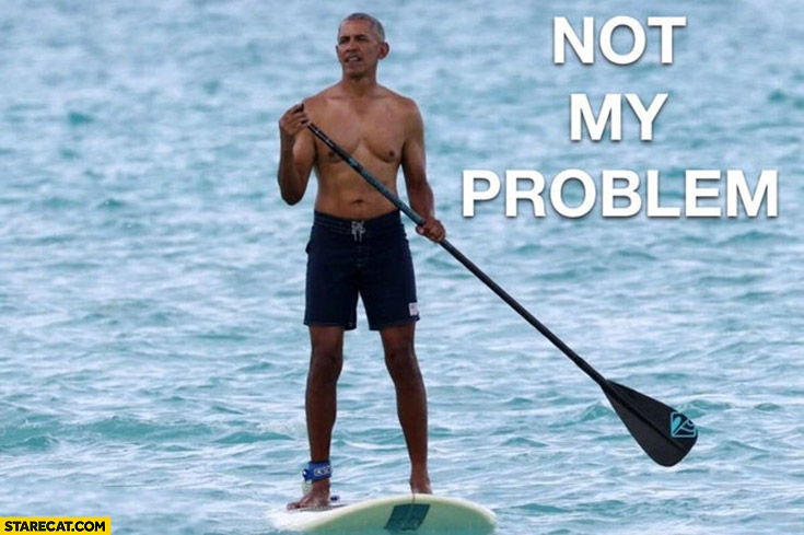 Not my problem Obama surfing on a sup board