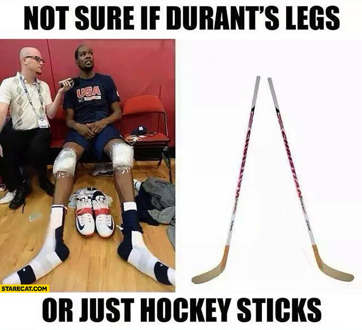 Not sure if durants legs or just hockey sticks