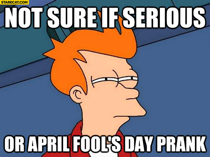 Not sure if serious or April Fools day prank Futurama meme