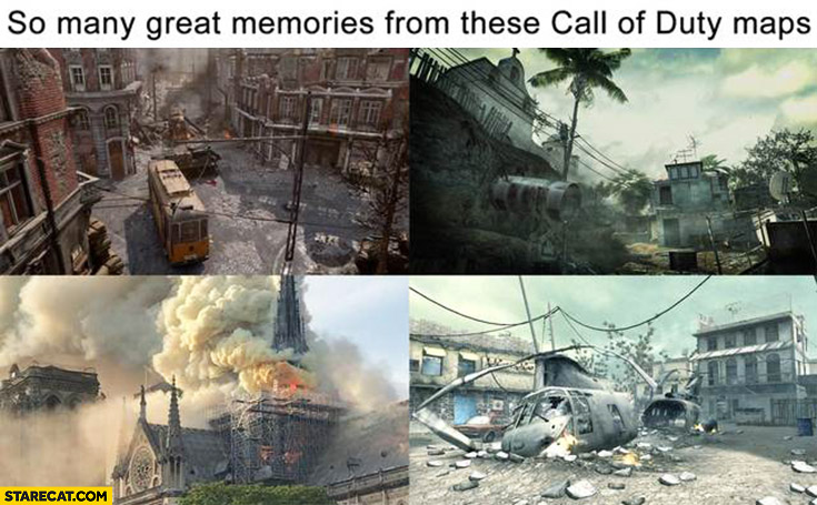 Notre Dame fire memes so many great memories from these Call of Duty maps