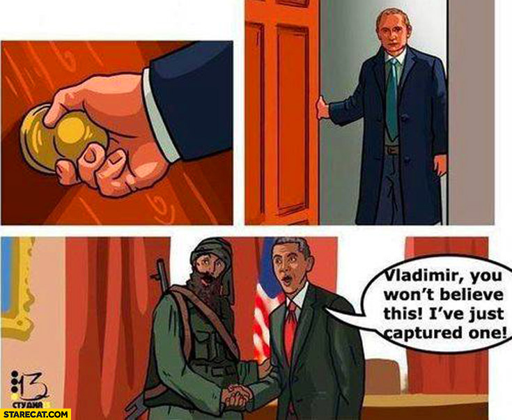 Obama terrorist Vladimir Putin you won't believe this I've just captured one